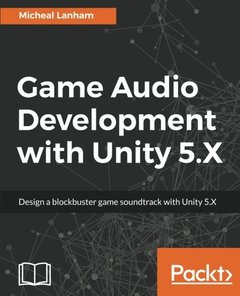 Game Audio Development with Unity 5.X-cover