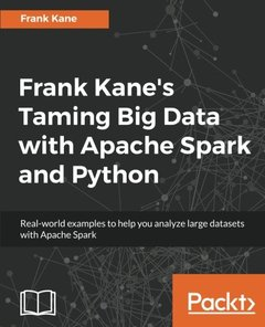 Frank Kane's Taming Big Data with Apache Spark and Python-cover