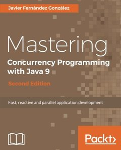 Mastering Concurrency Programming with Java 9  Second Edition-cover