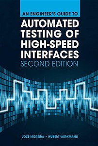 An Engineer's Guide to Automated Testing of High-Speed Interfaces, 2/e (Hardcover)-cover