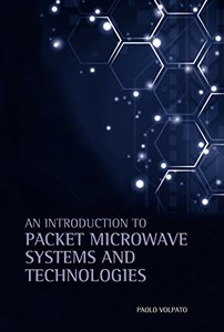 An Introduction to Packet Microwave Systems and Technologies-cover