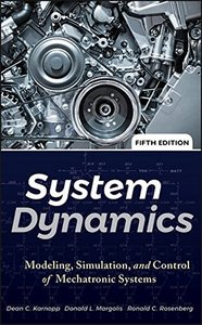 System Dynamics: Modeling, Simulation, and Control of Mechatronic Systems, 5/e (Hardcover)-cover
