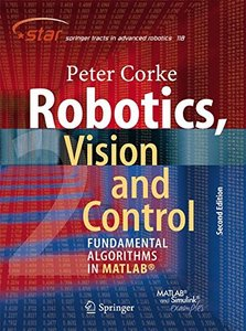 Robotics, Vision and Control: Fundamental Algorithms In MATLAB, Second Edition (Springer Tracts in Advanced Robotics) 2nd ed. 2017 Edition-cover