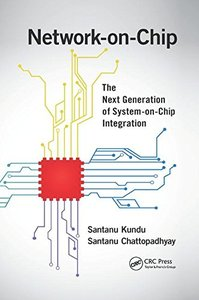Network-on-Chip: The Next Generation of System-on-Chip Integration-cover