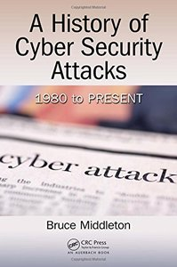 A History of Cyber Security Attacks: 1980 to Present-cover