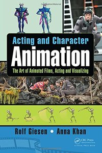 Acting and Character Animation: The Art of Animated Films, Acting and Visualizing-cover