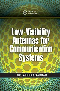 Low-Visibility Antennas for Communication Systems (Modern and Practical Approaches to Electrical Engineering)-cover