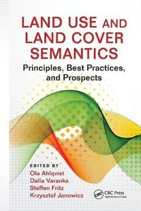 Land Use and Land Cover Semantics: Principles, Best Practices, and Prospects-cover