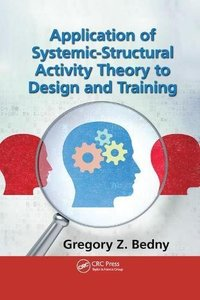 Application of Systemic-Structural Activity Theory to Design and Training (Ergonomics Design & Mgmt. Theory & Applications)-cover