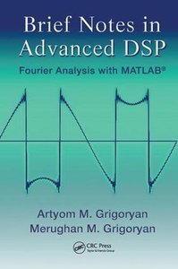 Brief Notes in Advanced DSP: Fourier Analysis with MATLAB-cover