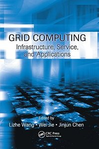 Grid Computing: Infrastructure, Service, and Applications-cover