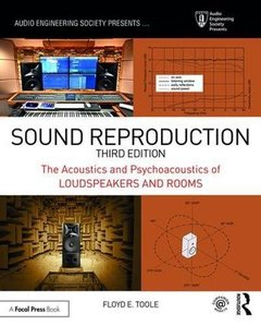 Sound Reproduction: The Acoustics and Psychoacoustics of Loudspeakers and Rooms (Audio Engineering Society Presents)-cover