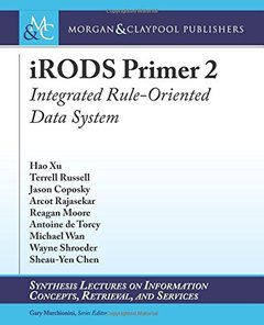 iRODS Primer 2: Integrated Rule-Oriented Data System (Synthesis Lectures on Computer Architecture)-cover