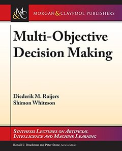 Multi-Objective Decision Making (Synthesis Lectures on Artificial Intelligence and Machine Learning)-cover