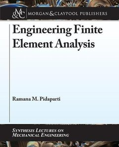 Engineering Finite Element Analysis (Synthesis Lectures on Mechanical Engineering)-cover