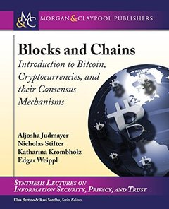 Blocks and Chains: Introduction to Bitcoin, Cryptocurrencies, and Their Consensus Mechanisms (Synthesis Lectures on Information Security, Privacy, and Trust)-cover