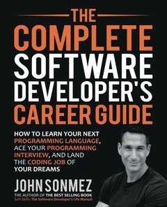 The Complete Software Developer's Career Guide: How to Learn Programming Languages Quickly, Ace Your Programming Interview, and Land Your Software Developer Dream Job-cover
