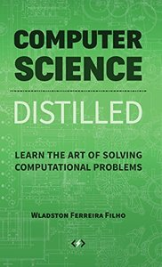 Computer Science Distilled: Learn the Art of Solving Computational Problems(Hardcover)-cover