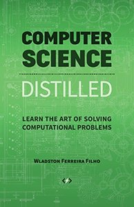 Computer Science Distilled: Learn the Art of Solving Computational Problems(paper)-cover