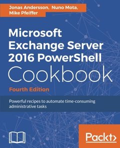 Microsoft Exchange Server 2016 PowerShell Cookbook - Fourth Edition-cover