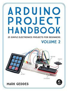 Arduino Project Handbook, Volume II: 25 More Practical Projects to Get You Started-cover