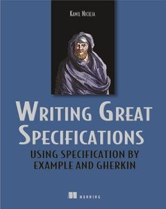 Writing Great Specifications: Using Specification By Example and Gherkin (Paperback)-cover