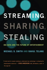 Streaming, Sharing, Stealing: Big Data and the Future of Entertainment (MIT Press)-cover