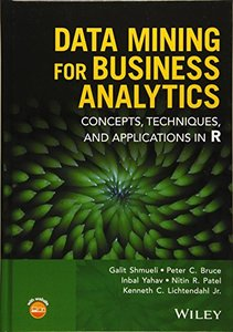 Data Mining for Business Analytics: Concepts, Techniques, and Applications in R (Hardcover)-cover