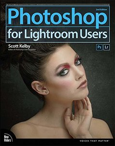 Photoshop for Lightroom Users (2nd Edition) (Voices That Matter)-cover