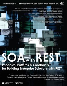 SOA with REST Principles, Patterns & Constraints for Building Enterprise Solutions with REST (paperback) (The Prentice Hall Service Technology Series from Thomas Erl)