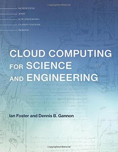 Cloud Computing for Science and Engineering (Scientific and Engineering Computation)-cover