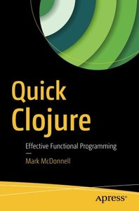 Quick Clojure: Effective Functional Programming (BY DHL)-cover