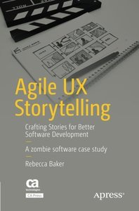 Agile UX Storytelling: Crafting Stories for Better Software Development-cover