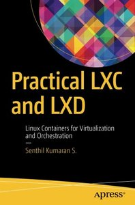 Practical LXC and LXD: Linux Containers for Virtualization and Orchestration (BY DHL)-cover