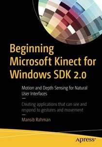 Beginning Microsoft Kinect for Windows SDK 2.0: Motion and Depth Sensing for Natural User Interfaces-cover