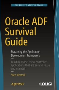 Oracle ADF Survival Guide: Mastering the Application Development Framework-cover