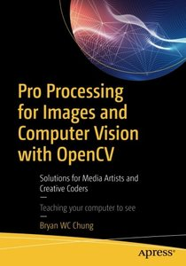 Pro Processing for Images and Computer Vision with OpenCV: Solutions for Media Artists and Creative Coders-cover