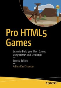Pro HTML5 Games: Learn to Build your Own Games using HTML5 and JavaScript-cover
