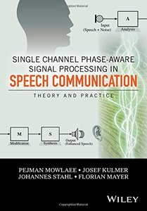 Single Channel Phase-Aware Signal Processing in Speech Communication: Theory and Practice (Hardcover)-cover