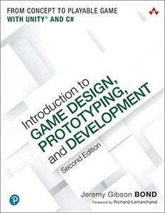 Introduction to Game Design, Prototyping, and Development: From Concept to Playable Game with Unity and C# (2nd Edition)-cover