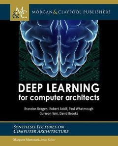 Deep Learning for Computer Architects (Synthesis Lectures on Computer Architecture)-cover