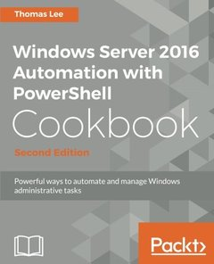 Windows Server 2016 Automation with PowerShell Cookbook  Second Edition-cover