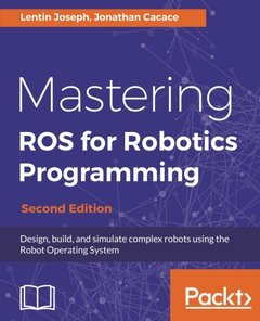 Mastering ROS for Robotics Programming, 2/e (Paperback)-cover
