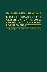 Space Microelectronics Volume 1: Spacecraft Classification, Failure, and Electrical Component Requirement-cover