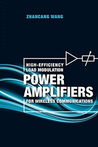 High-Efficiency Load Modulation Power Amplifiers for Wireless Communications-cover