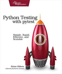 Python Testing with Pytest: Simple, Rapid, Effective, and Scalable-cover