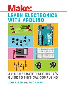 Learn Electronics with Arduino: An Illustrated Beginner's Guide to Physical Computing-cover