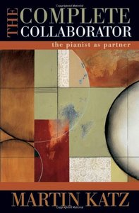 The Complete Collaborator: The Pianist as Partner Hardcover – June 1, 2009-cover