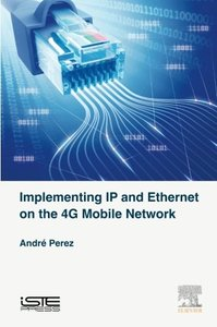Implementing IP and Ethernet on the 4G Mobile Network-cover