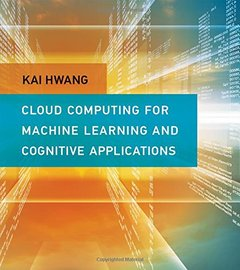 Cloud Computing for Machine Learning and Cognitive Applications (Hardcover)-cover